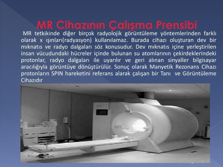 MR Cihazının Çalışma Prensibi