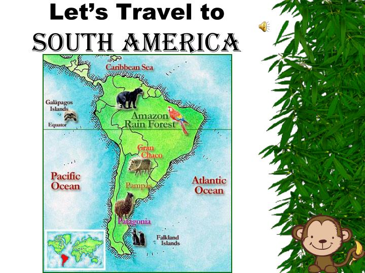 Let s travel to south america