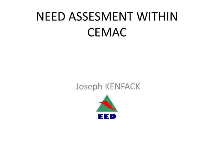 need assesment within cemac n.