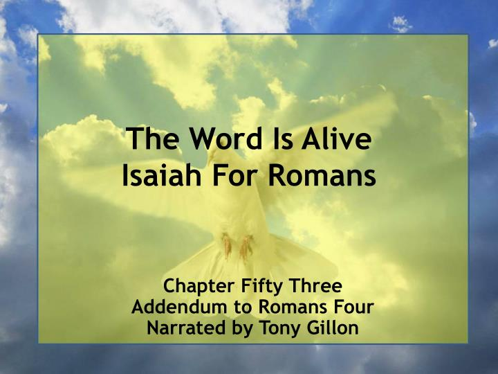 The word is alive isaiah for romans