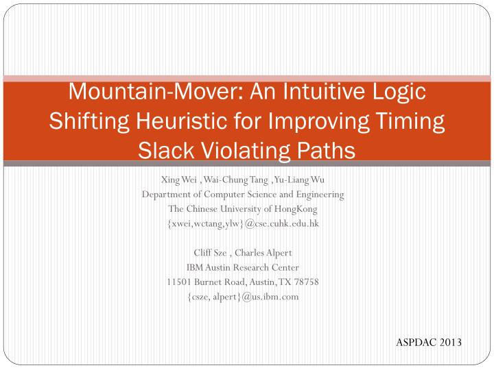 mountain mover an intuitive logic shifting heuristic for improving timing slack violating paths n.
