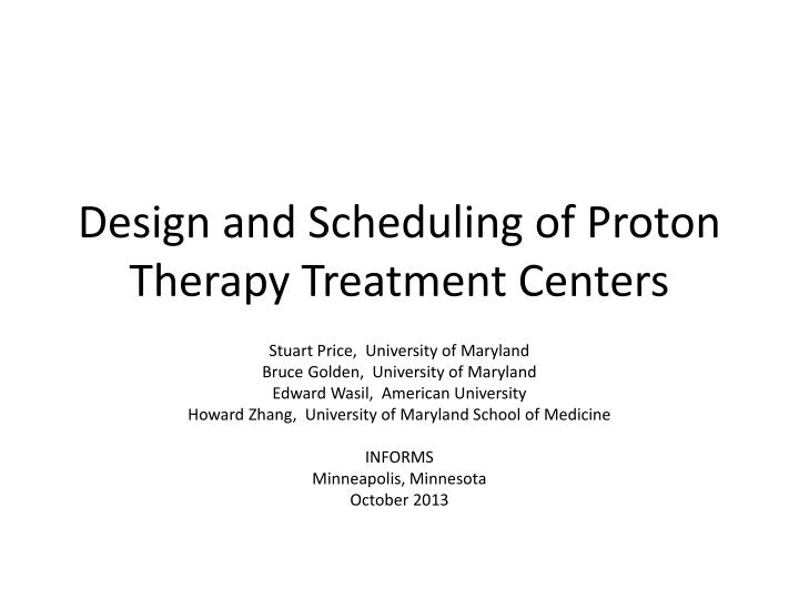 design and scheduling of proton therapy treatment centers n.