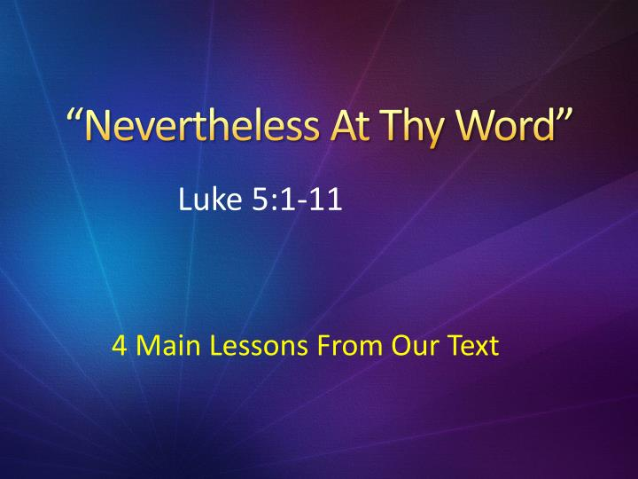 """Nevertheless At Thy Word"""