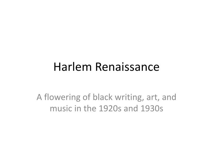 harlem renaissance the center of the urban black life Some common themes represented during the harlem renaissance were the influence of slavery, black identity, the effects of institutional racism, the dilemmas of performing and writing for elite white audiences, and how to convey the experience of modern black life in the urban north.