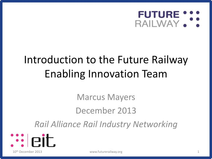 introduction to the future railway enabling innovation team n.