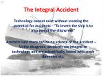the integral accident