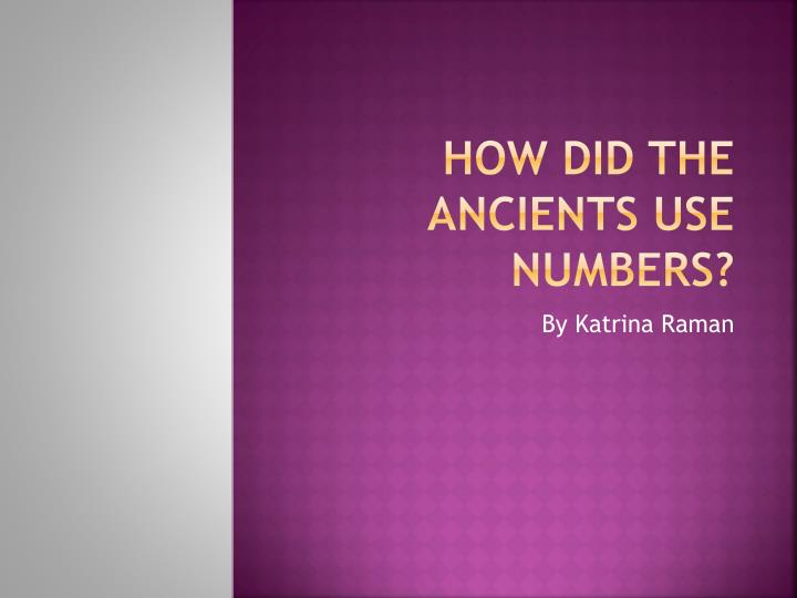 how did the ancients use numbers n.