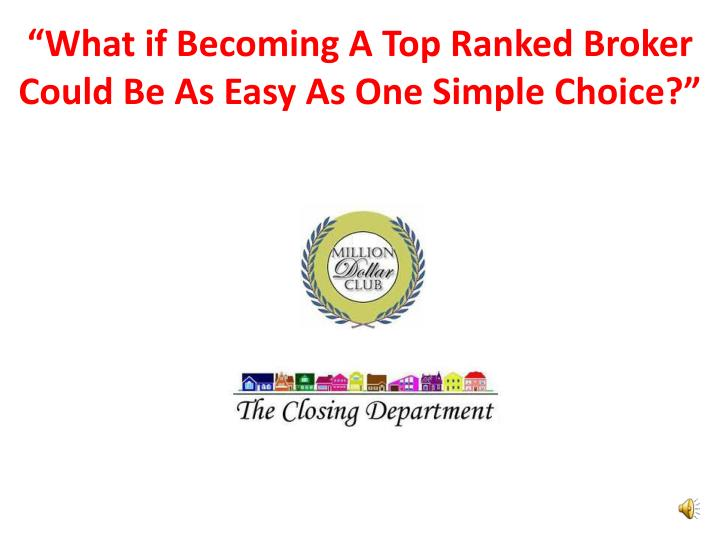 what if becoming a top ranked broker could be as easy as one simple choice n.