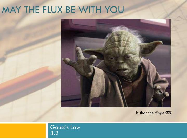 may the flux be with you n.