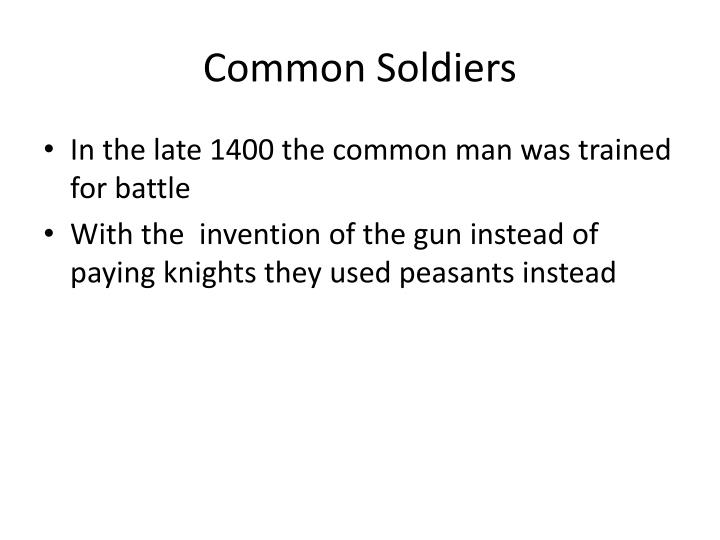 Common Soldiers