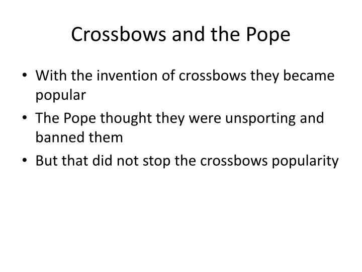 Crossbows and the Pope