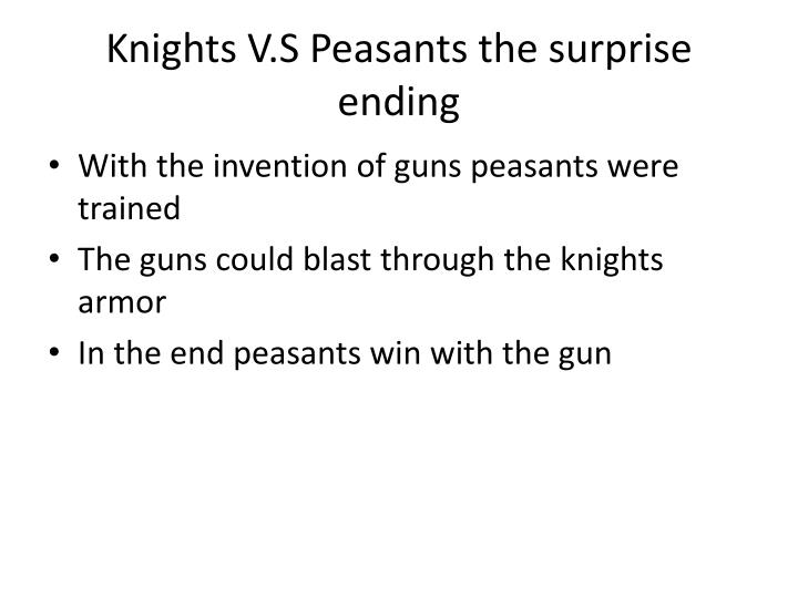 Knights V.S Peasants the surprise ending