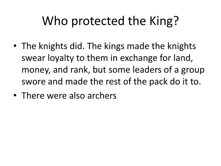 Who protected the king