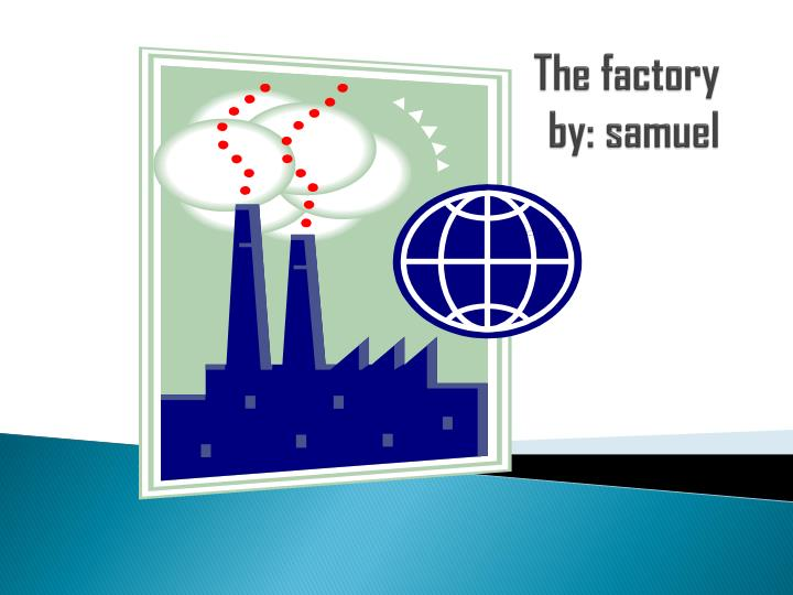 the factory by samuel n.