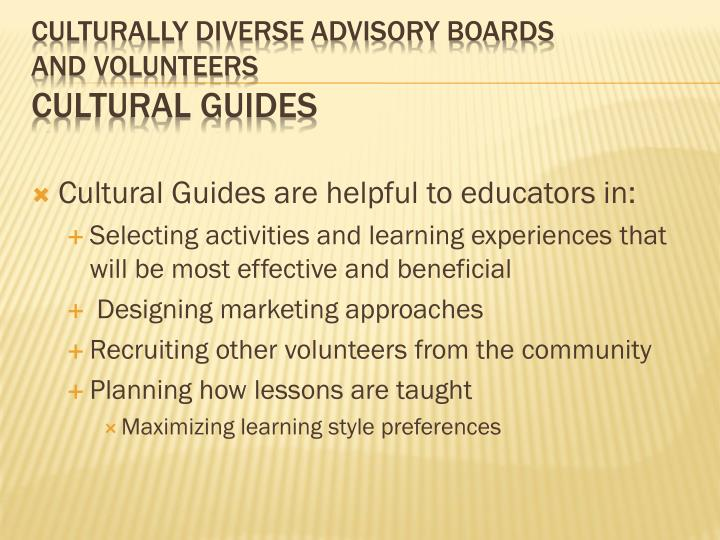 Cultural Guides are helpful to educators in: