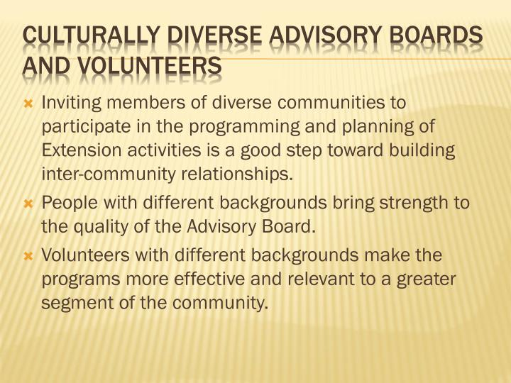 Culturally diverse advisory boards and volunteers1