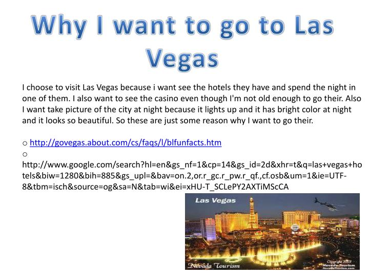 Why I want to go to Las Vegas