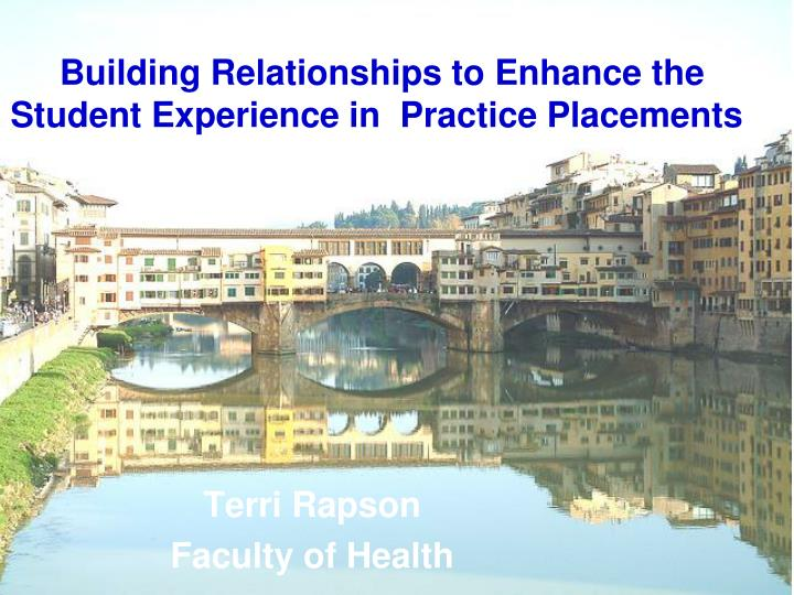 Building relationships to enhance the student experience in practice placements