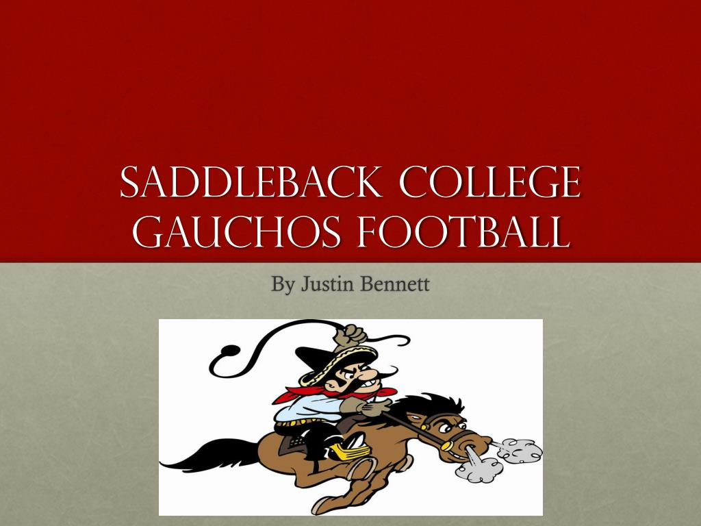 Ppt Saddleback College Gauchos Football Powerpoint Presentation Free Download Id 2149907