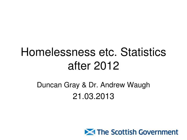homelessness etc statistics after 2012