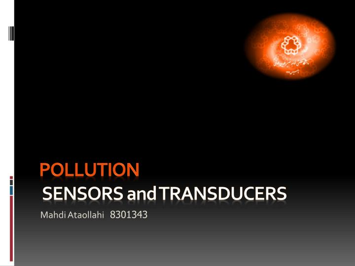 Pollution sensors and transducers
