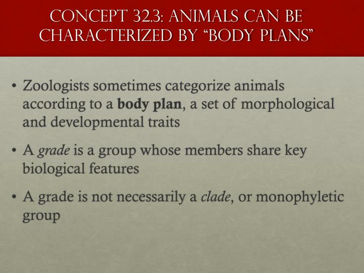 """Concept 32.3: Animals can be characterized by """"body plans"""""""