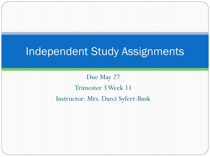 independent study assignments n.