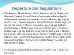 departure bar regulations