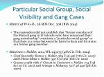 particular social group social visibility and gang cases