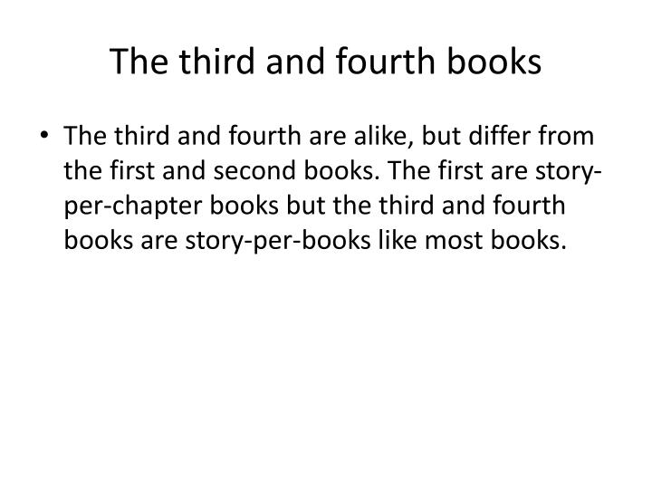 The third and fourth books