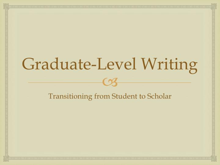 Graduate-Level Writing