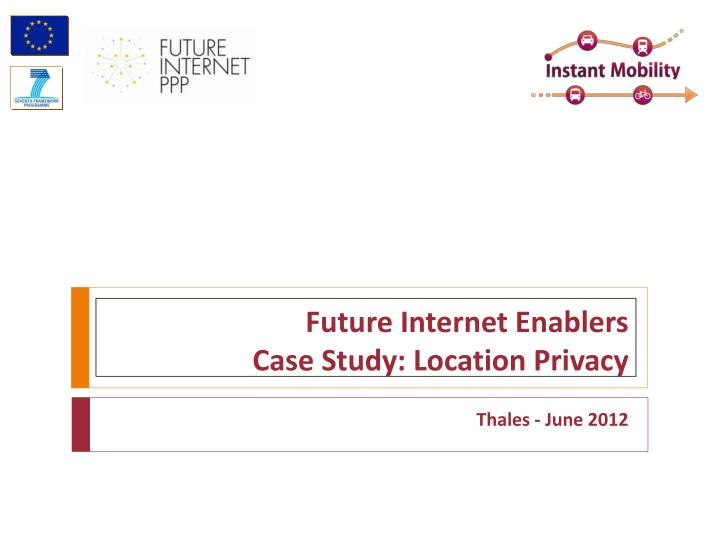 future internet enablers case study location privacy n.