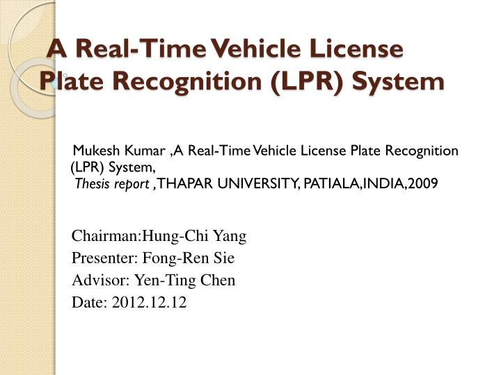 a real time vehicle license plate recognition lpr system n.