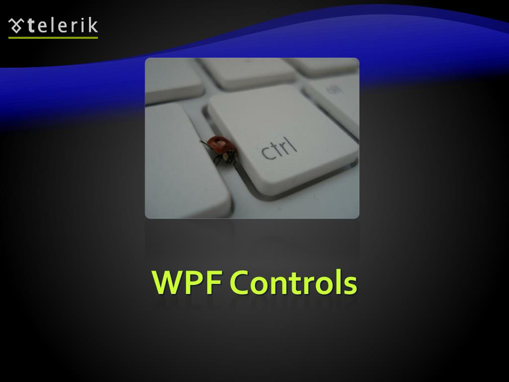 PPT - WPF Controls PowerPoint Presentation - ID:2150431