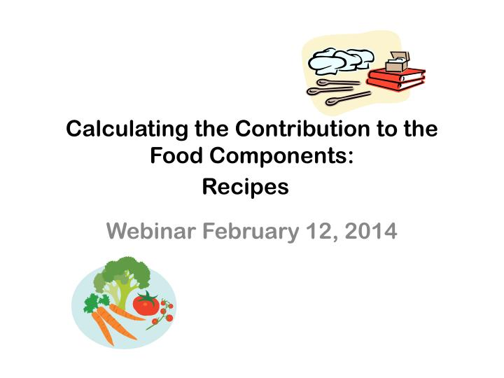calculating the contribution to the food components recipes n.