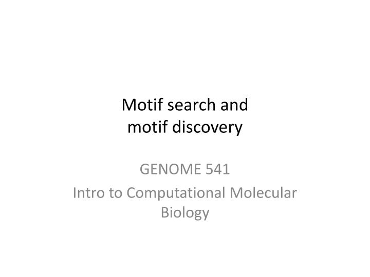 motif search and motif discovery n.