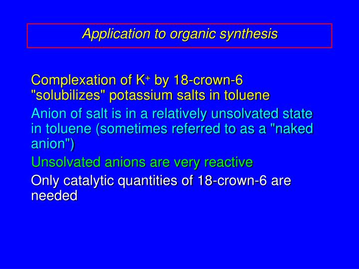 Application to organic synthesis
