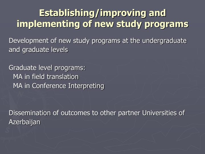 Establishing/improving and implementing of new study programs