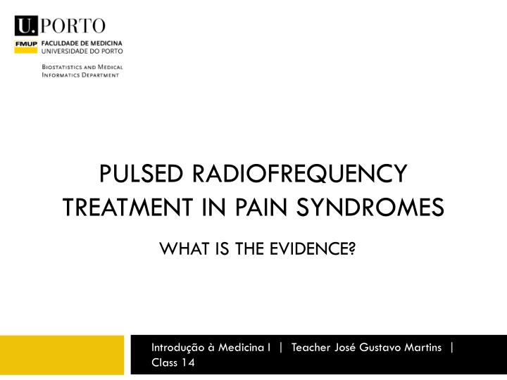 pulsed radiofrequency treatment in pain syndromes n.