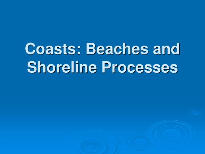 coasts beaches and shoreline processes n.