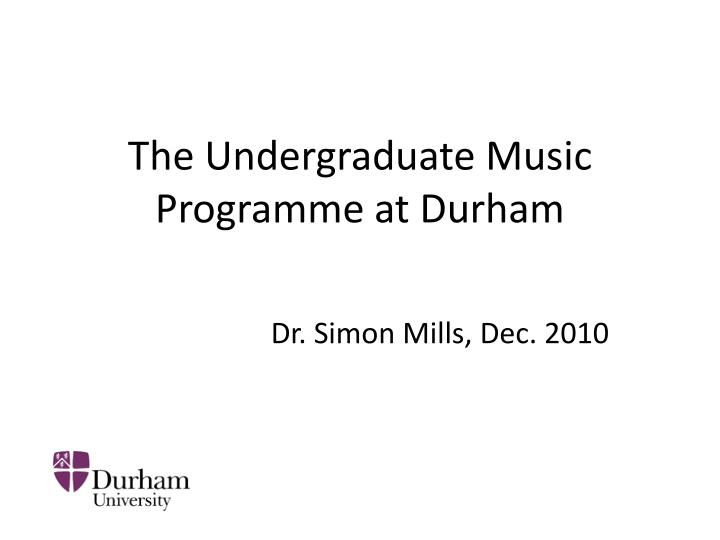the undergraduate music programme at durham n.