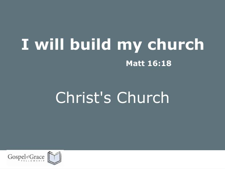 i will build my church matt 16 18 n.