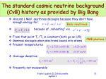 the standard cosmic neutrino background c b history as provided by big b ang