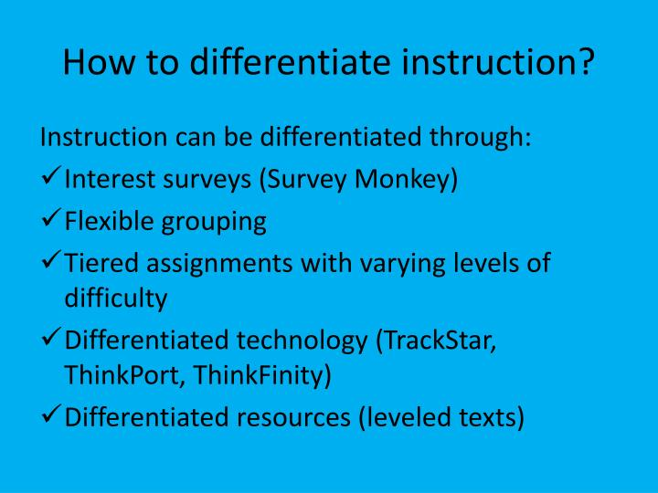 How to differentiate instruction?