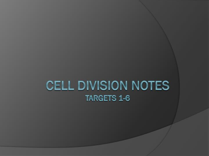cell division notes targets 1 6 n.
