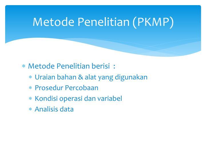 Metode Penelitian (PKMP