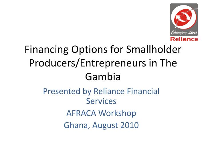financing options for smallholder producers entrepreneurs in t he gambia n.