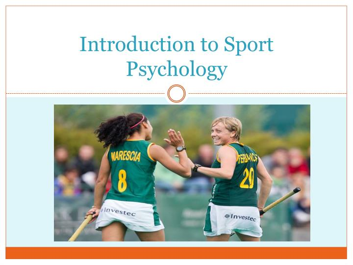 an introduction to the sport of psychology and its definition Industrial/organization psychology (i/o psychology) is a field of psychology that applies the fundamental scientific principles of psychology to the workplace environment to make work more fun and.