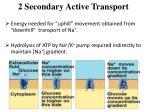 2 secondary active transport