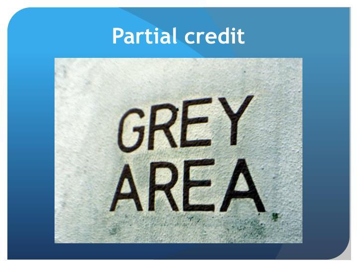 Partial credit